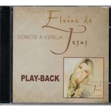 Playback Elaine De Jesus   Somos A Igreja [original]